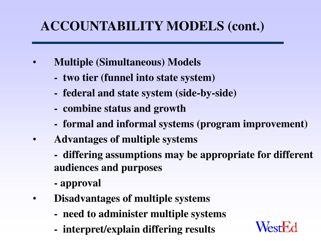 ACCOUNTABILITY MODELS (cont.)