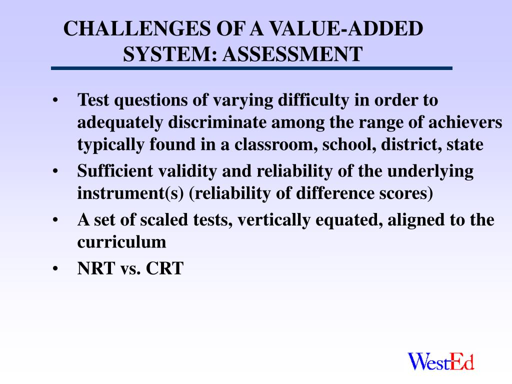 CHALLENGES OF A VALUE-ADDED SYSTEM: ASSESSMENT