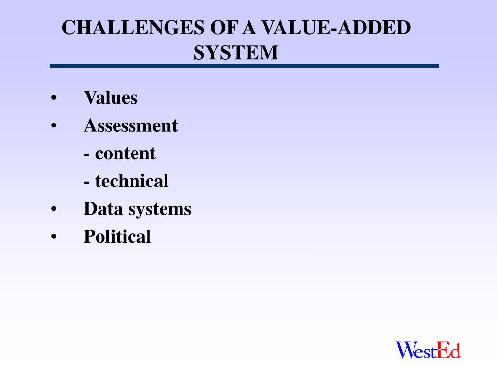 CHALLENGES OF A VALUE-ADDED SYSTEM