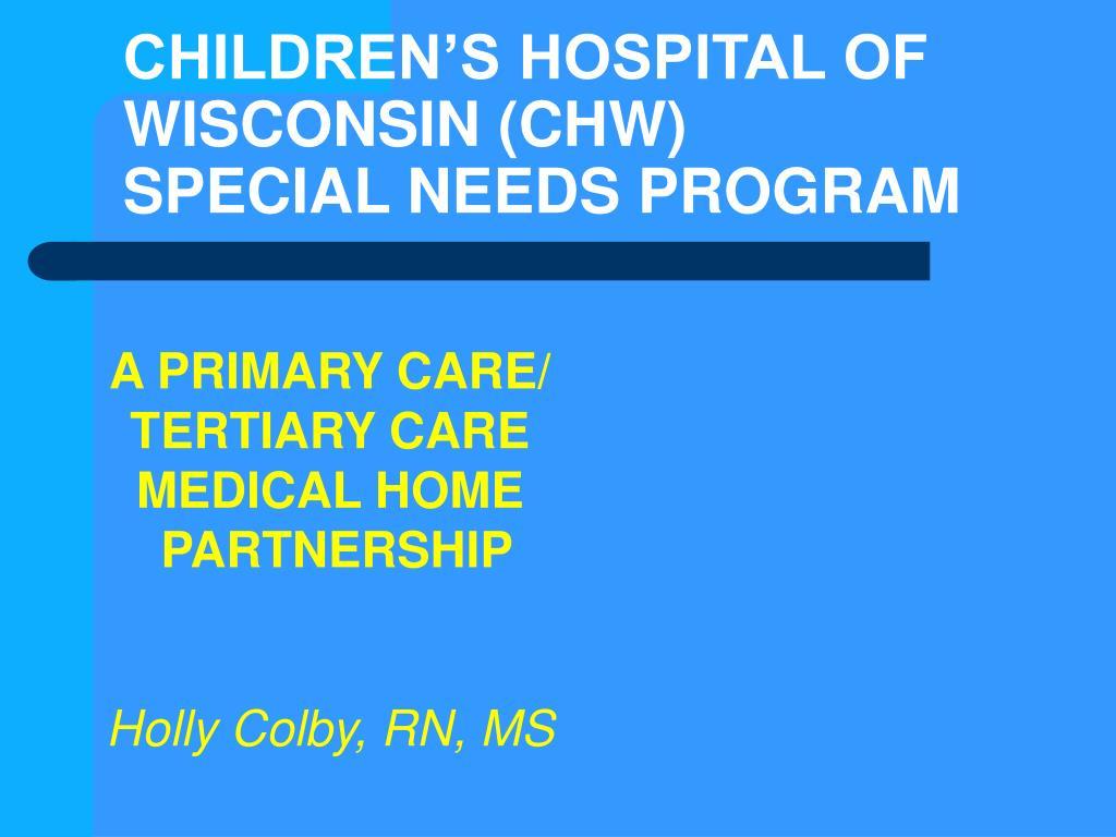 CHILDREN'S HOSPITAL OF WISCONSIN (CHW)