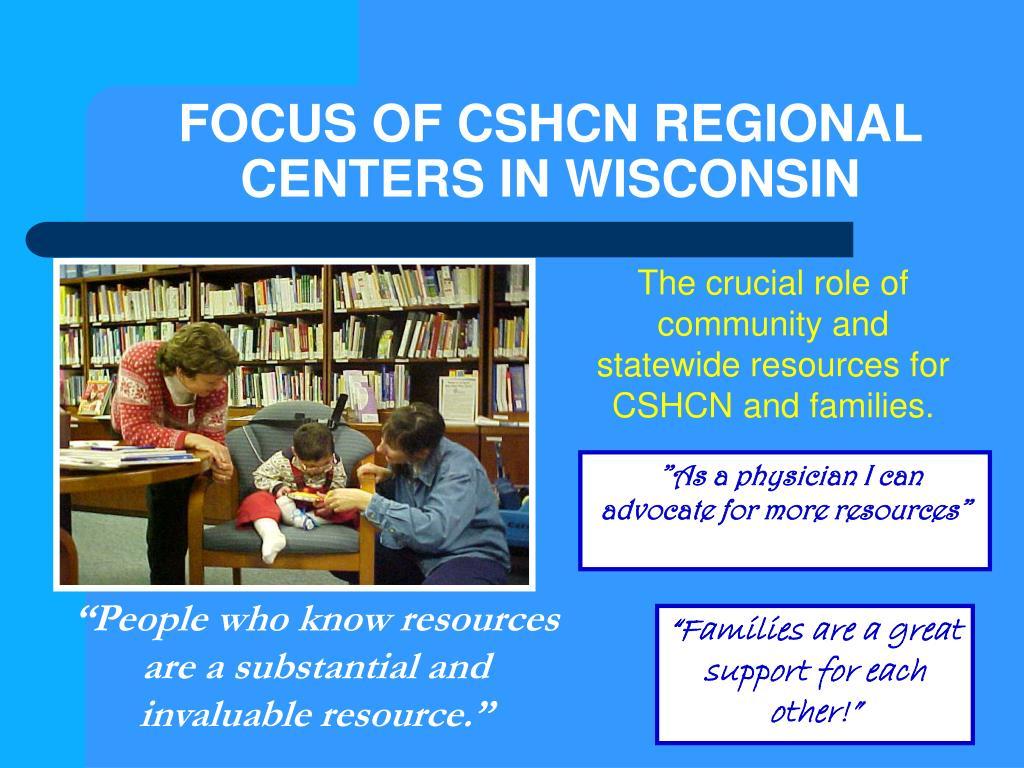 FOCUS OF CSHCN REGIONAL CENTERS IN WISCONSIN