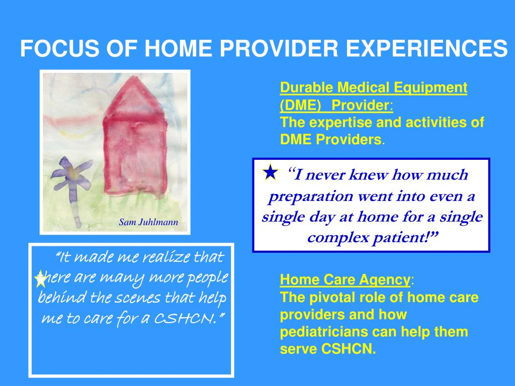 FOCUS OF HOME PROVIDER EXPERIENCES