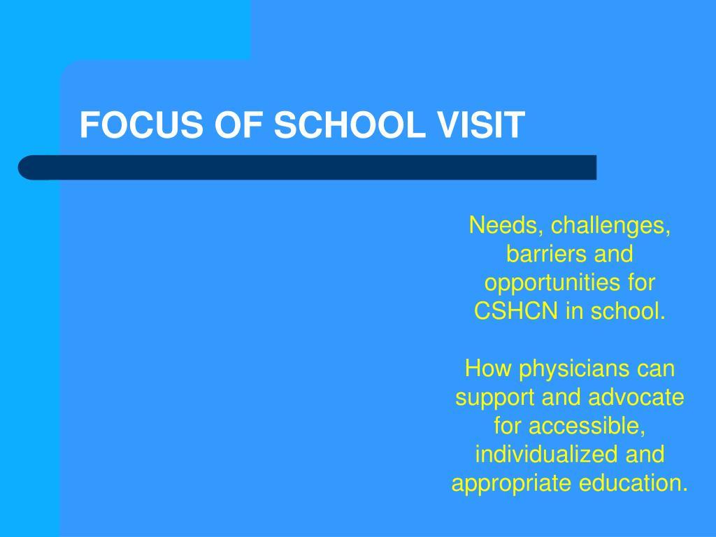 FOCUS OF SCHOOL VISIT