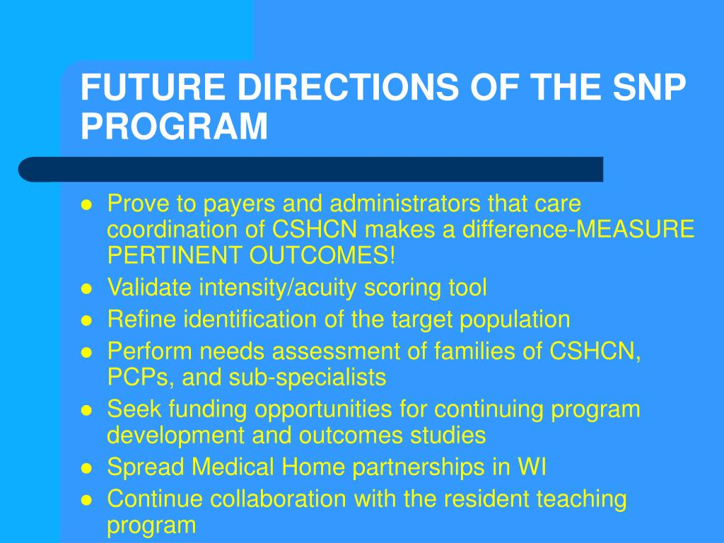 FUTURE DIRECTIONS OF THE SNP PROGRAM