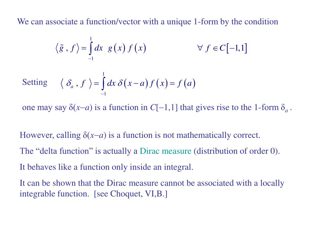 We can associate a function/vector with a unique 1-form by the condition