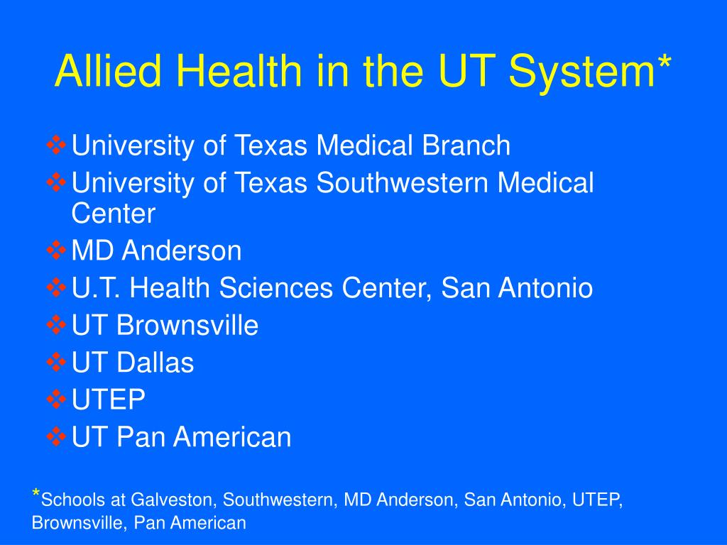 Allied Health in the UT System*