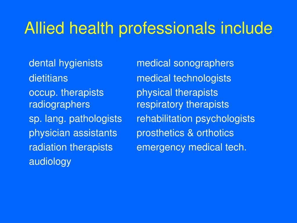 Allied health professionals include