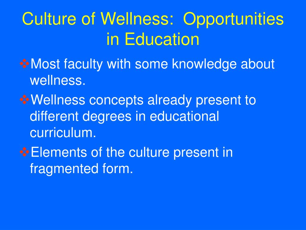 Culture of Wellness:  Opportunities in Education