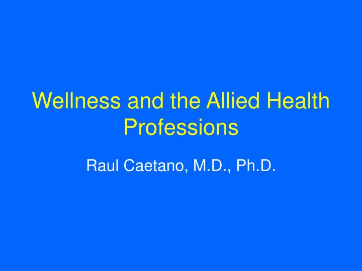 Wellness and the allied health professions l.jpg