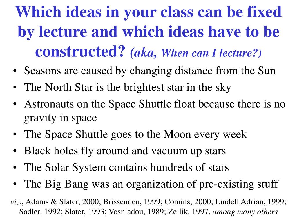 Which ideas in your class can be fixed by lecture and which ideas have to be constructed?