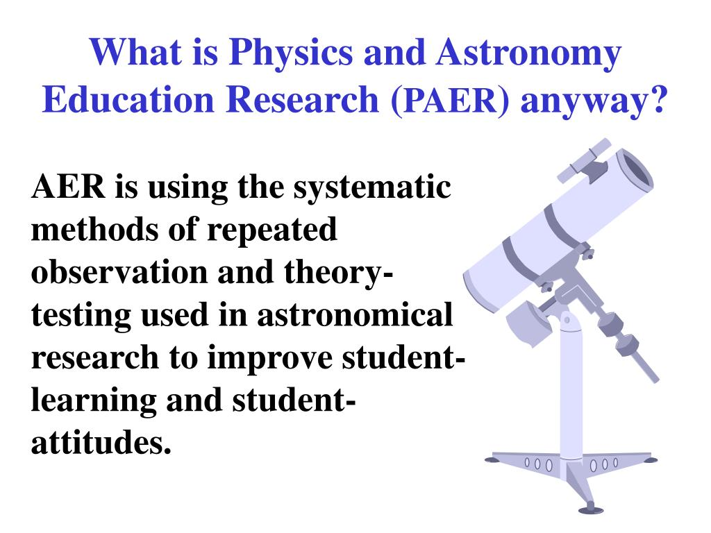 What is Physics and Astronomy Education Research (