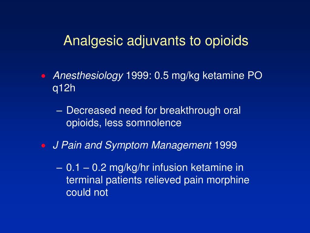 Analgesic adjuvants to opioids