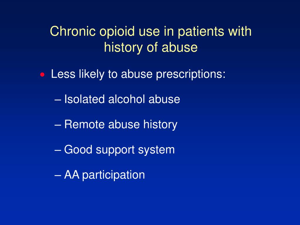 Chronic opioid use in patients with history of abuse