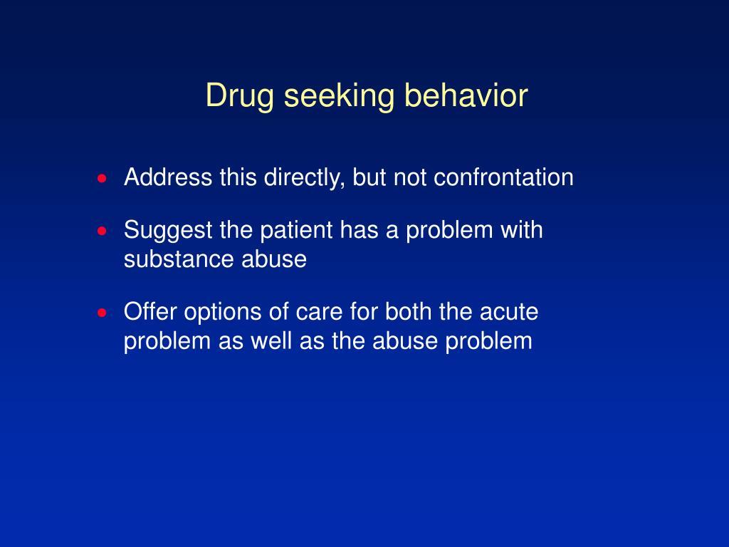 Drug seeking behavior