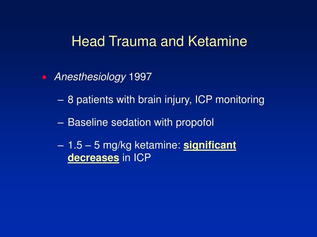 Head Trauma and Ketamine