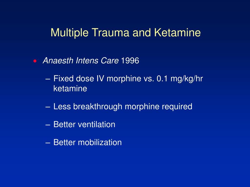 Multiple Trauma and Ketamine