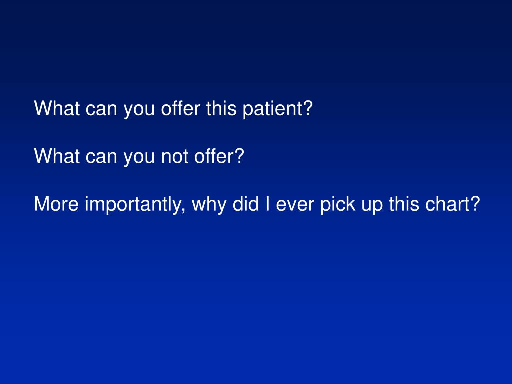 What can you offer this patient?