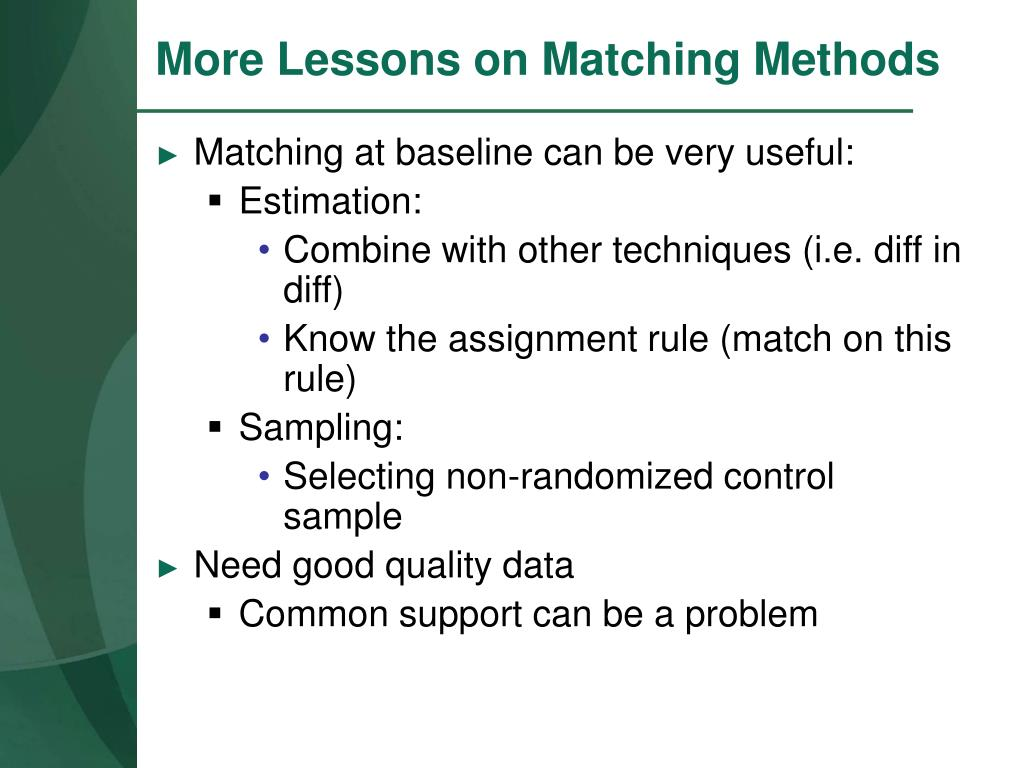More Lessons on Matching Methods