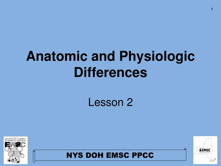 Anatomic and physiologic differences l.jpg