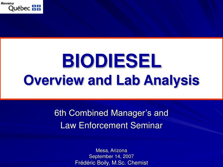 Biodiesel overview and lab analysis