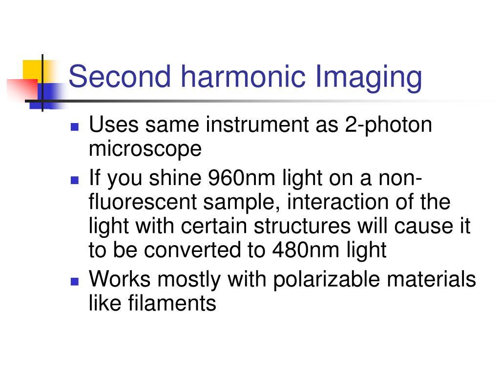 Second harmonic Imaging
