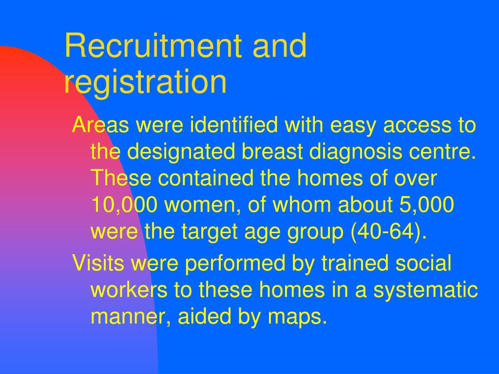 Recruitment and registration