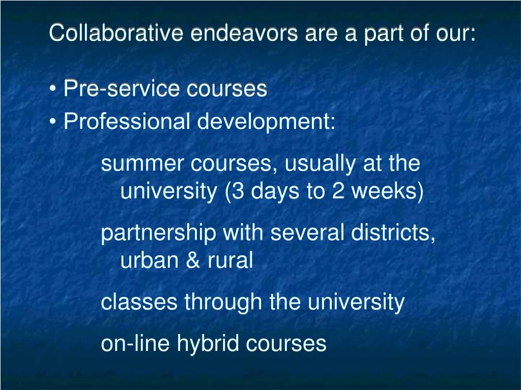 Collaborative endeavors are a part of our: