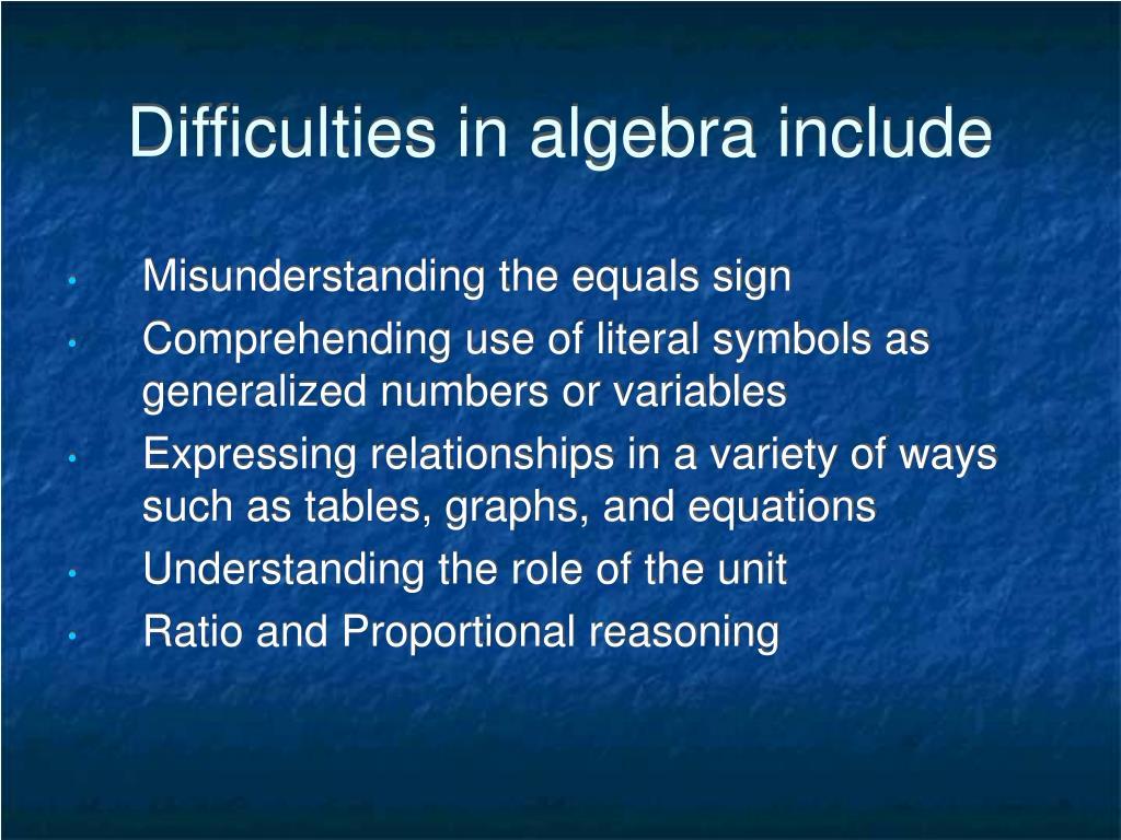 Difficulties in algebra include