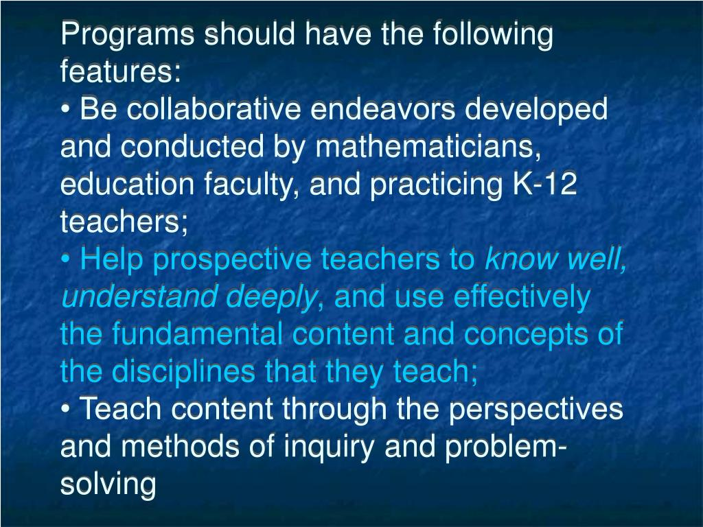 Programs should have the following features: