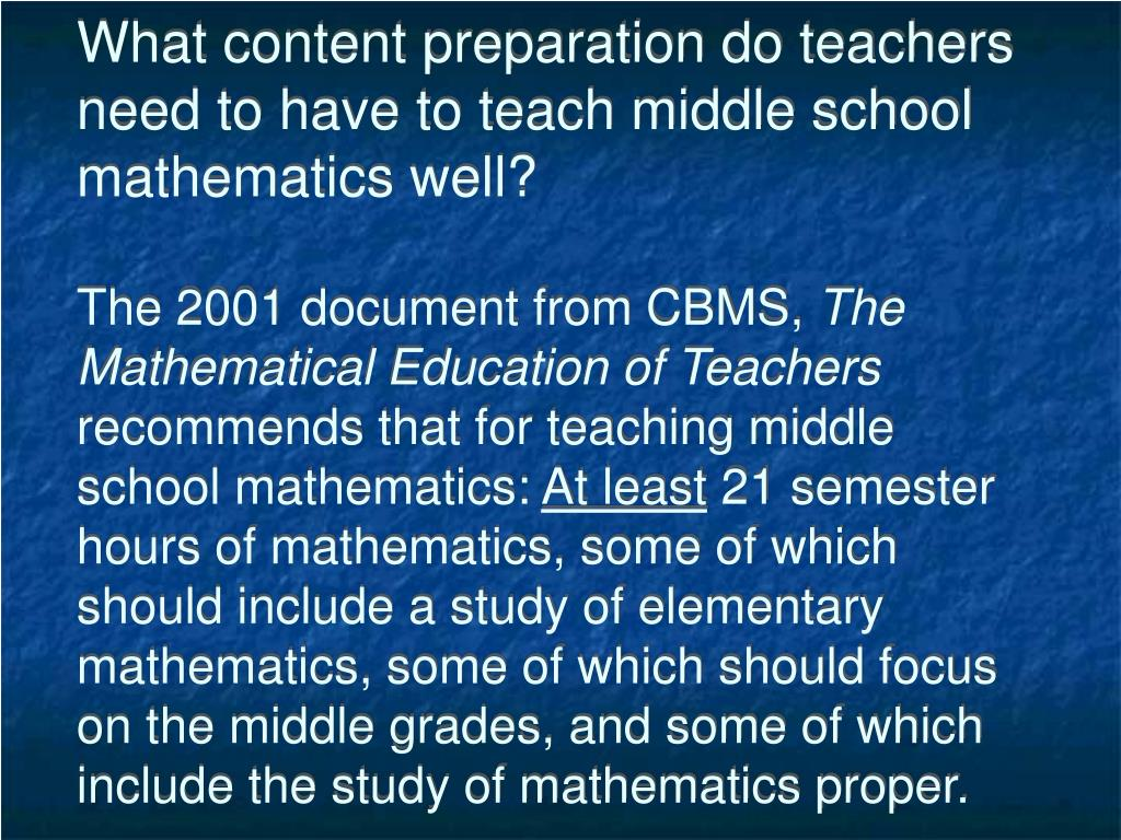 What content preparation do teachers need to have to teach middle school mathematics well?