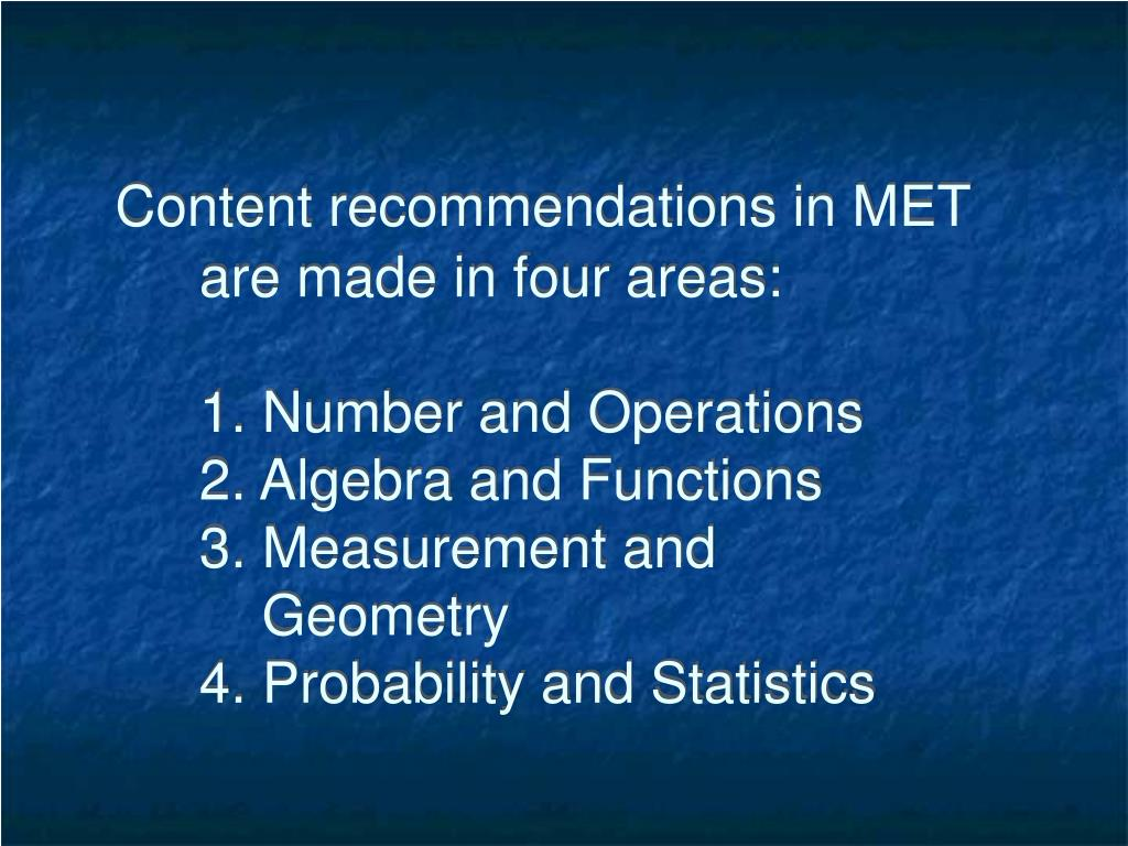 Content recommendations in MET are made in four areas: