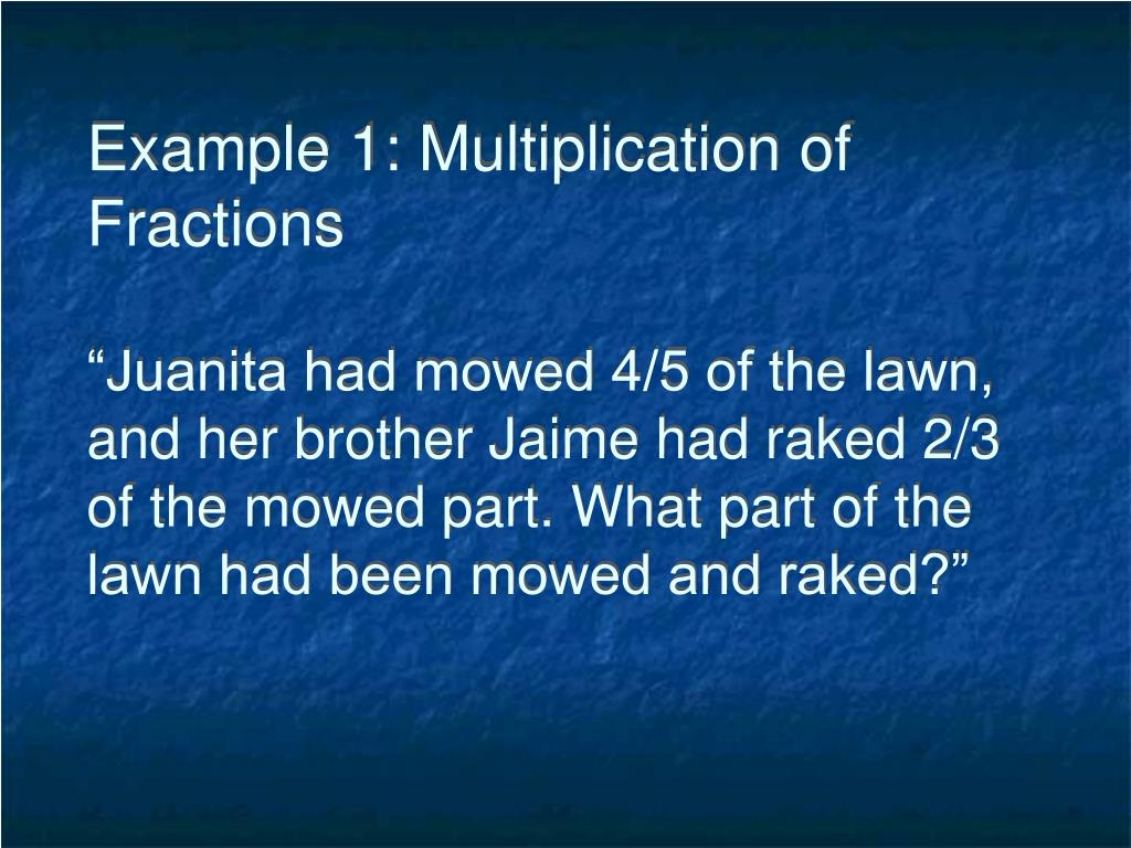 Example 1: Multiplication of Fractions