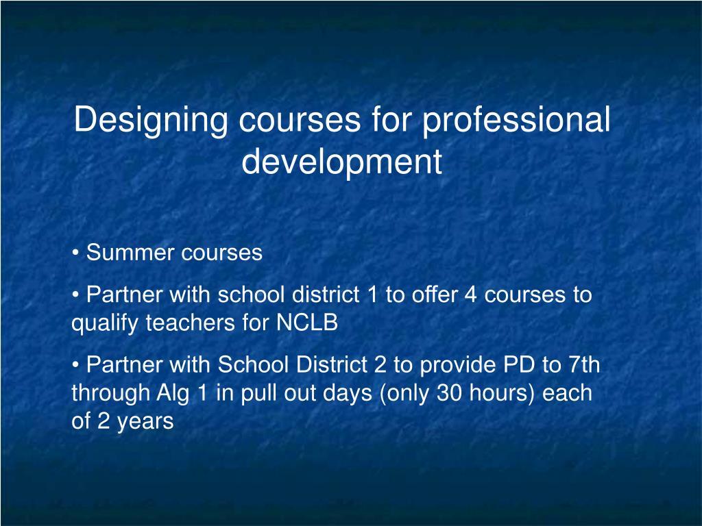 Designing courses for professional development