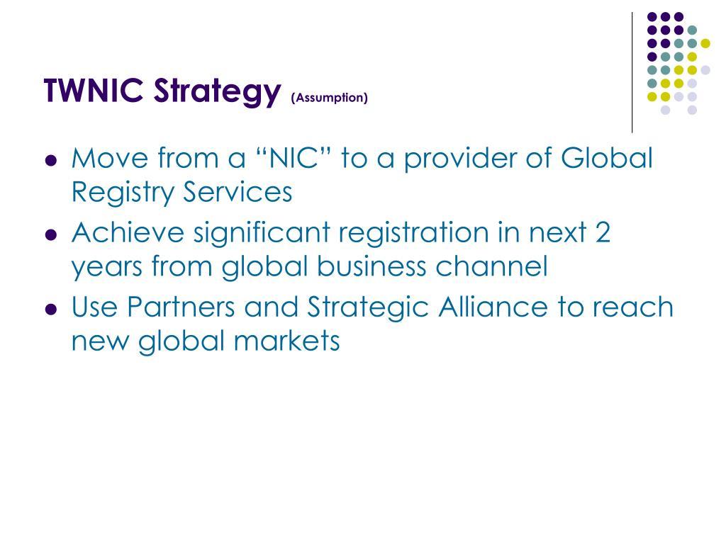 TWNIC Strategy