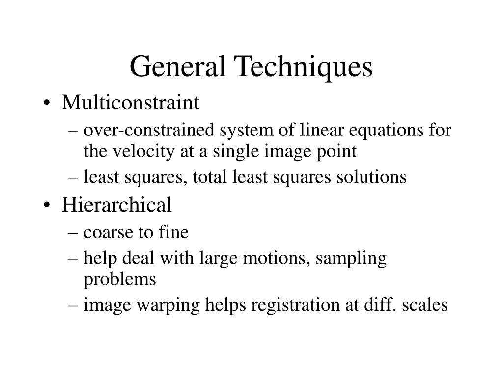 General Techniques