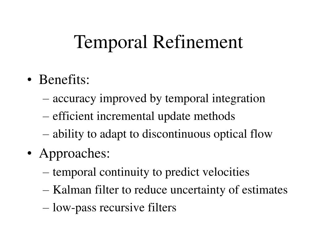 Temporal Refinement