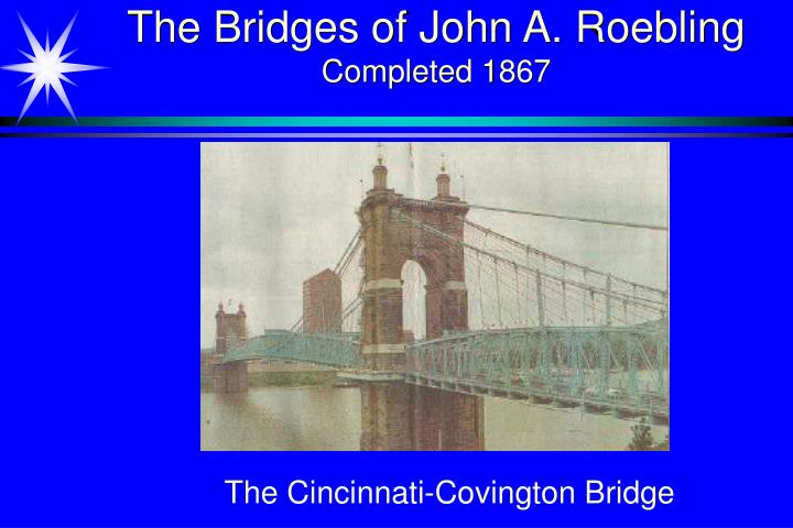 The bridges of john a roebling completed 1867