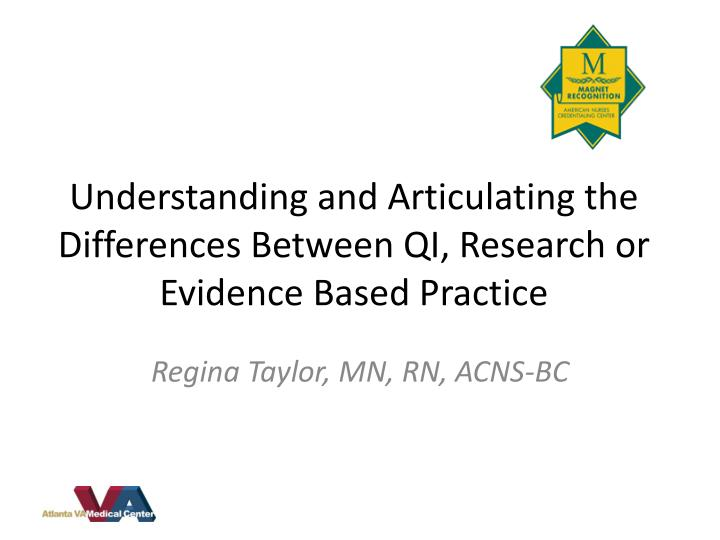 Understanding and articulating the differences between qi research or evidence based practice