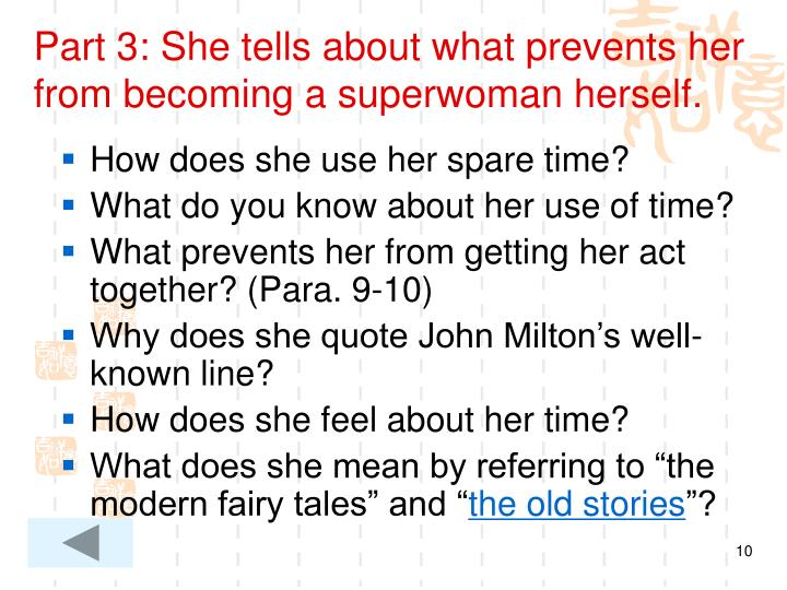 Part 3: She tells about what prevents her from becoming a superwoman herself.