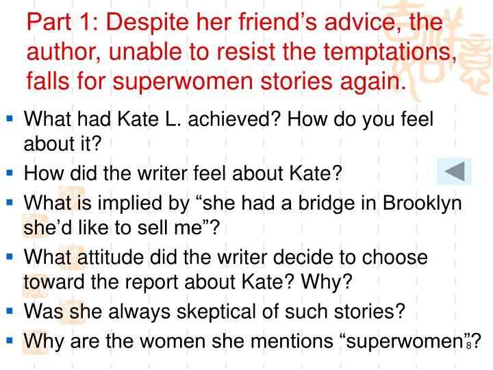 Part 1: Despite her friend's advice, the author, unable to resist the temptations, falls for superwomen stories again.