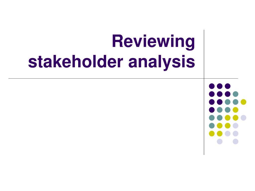 Reviewing stakeholder analysis
