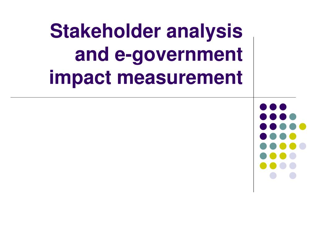 Stakeholder analysis and e-government impact measurement