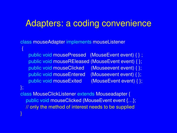 Adapters: a coding convenience
