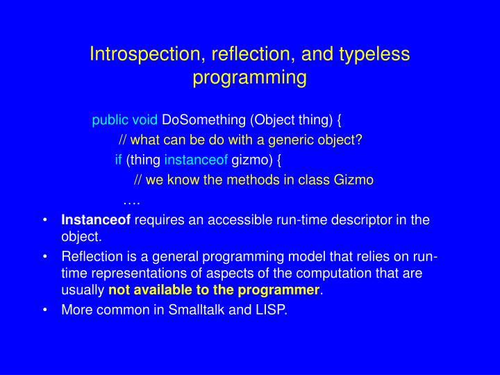 Introspection, reflection, and typeless programming