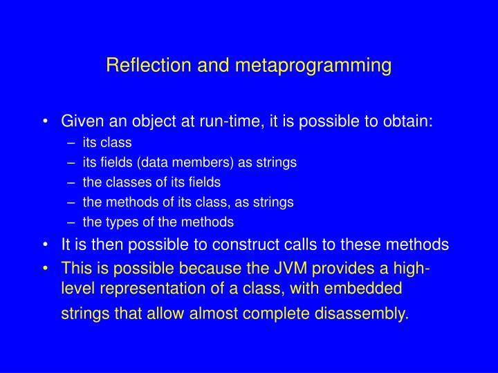 Reflection and metaprogramming
