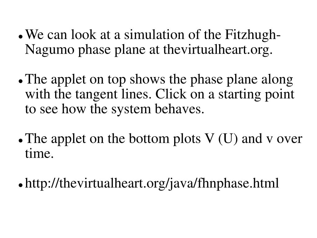 We can look at a simulation of the Fitzhugh-Nagumo phase plane at thevirtualheart.org.