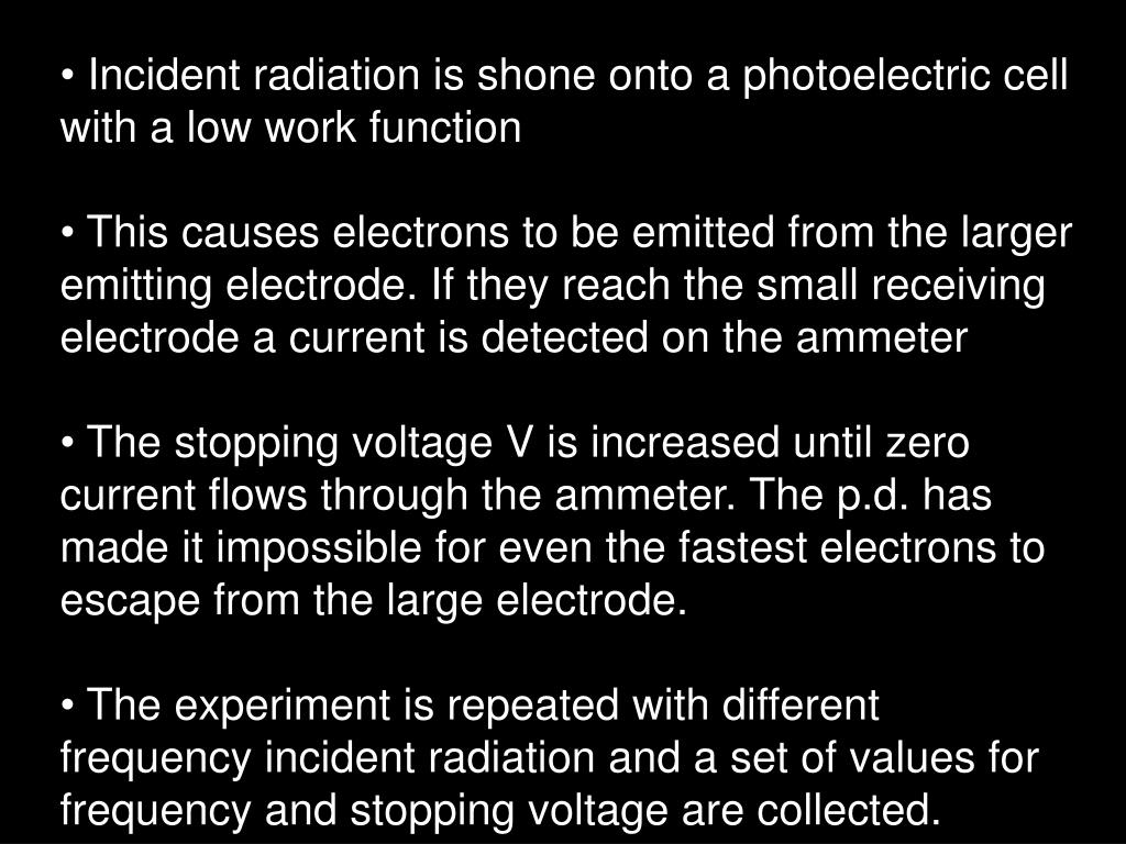 Incident radiation is shone onto a photoelectric cell with a low work function
