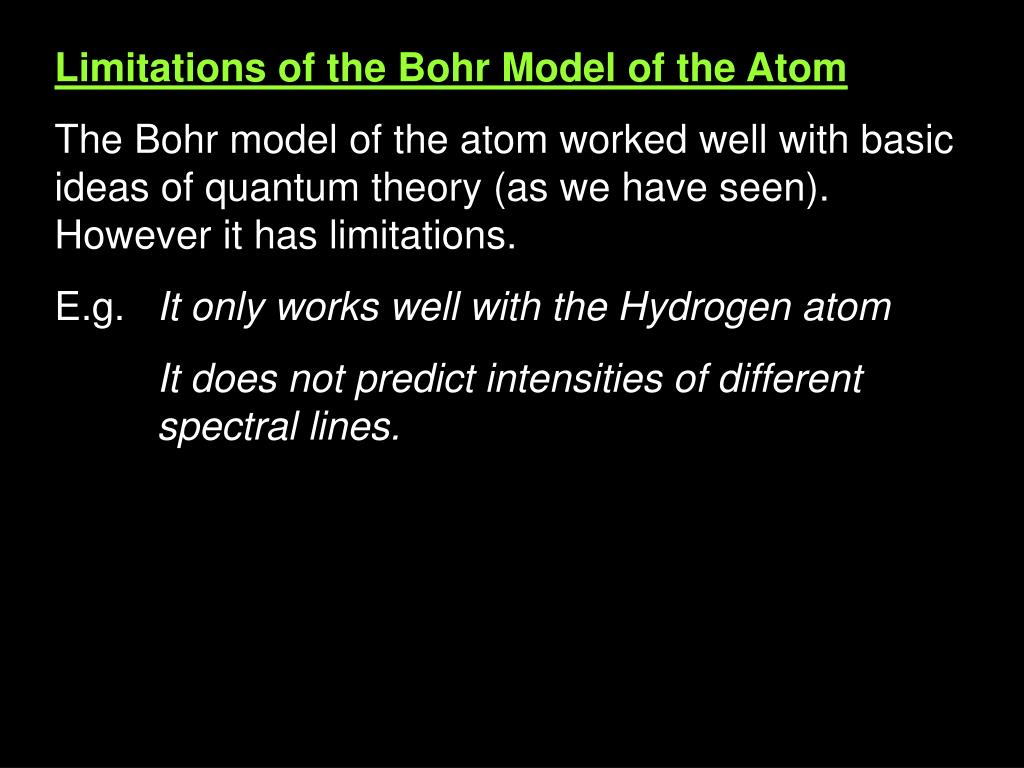 Limitations of the Bohr Model of the Atom