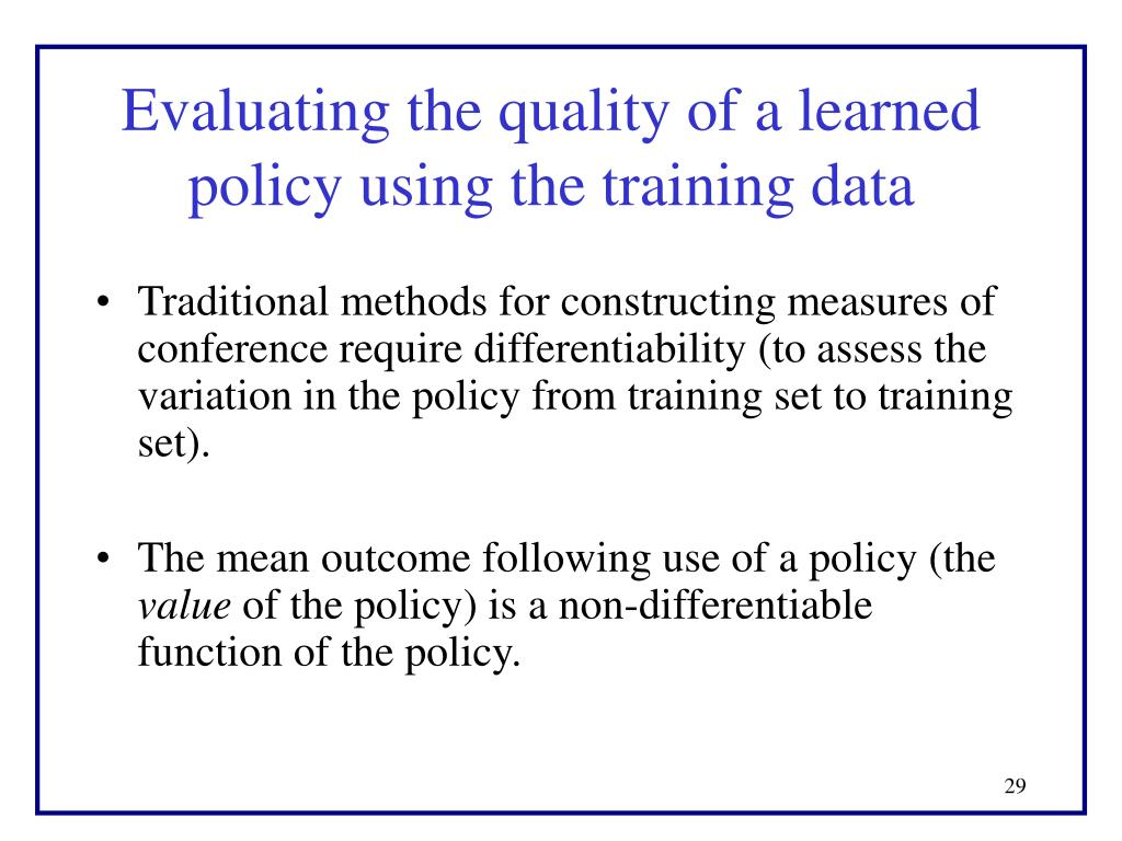 Evaluating the quality of a learned policy using the training data