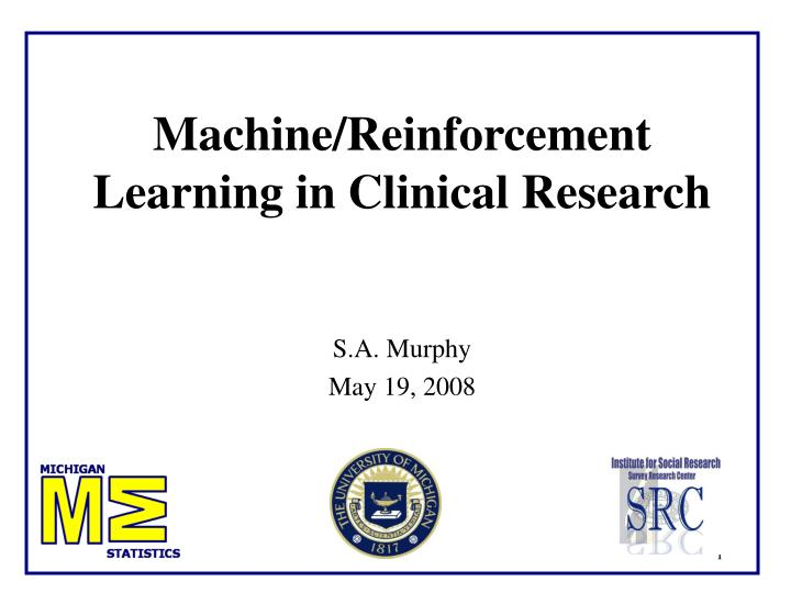 Machine reinforcement learning in clinical research
